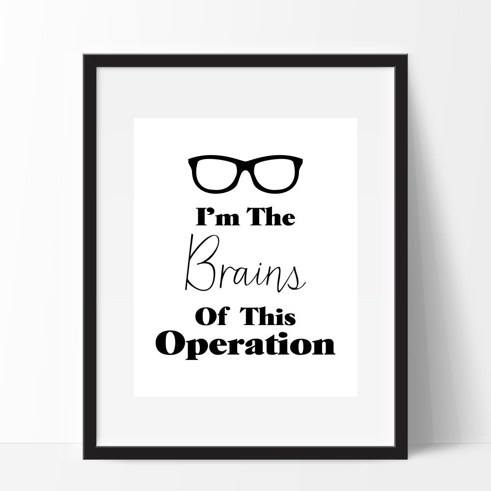 I'm The Brains Of This Operation Funny Wall Art Gift For Man