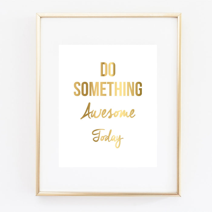 Do Something Awesome Today Wall Art