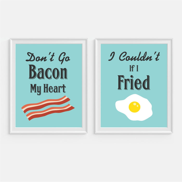 Don't Go Bacon My Heart I Couldn't If I Fried Funny Wall Art