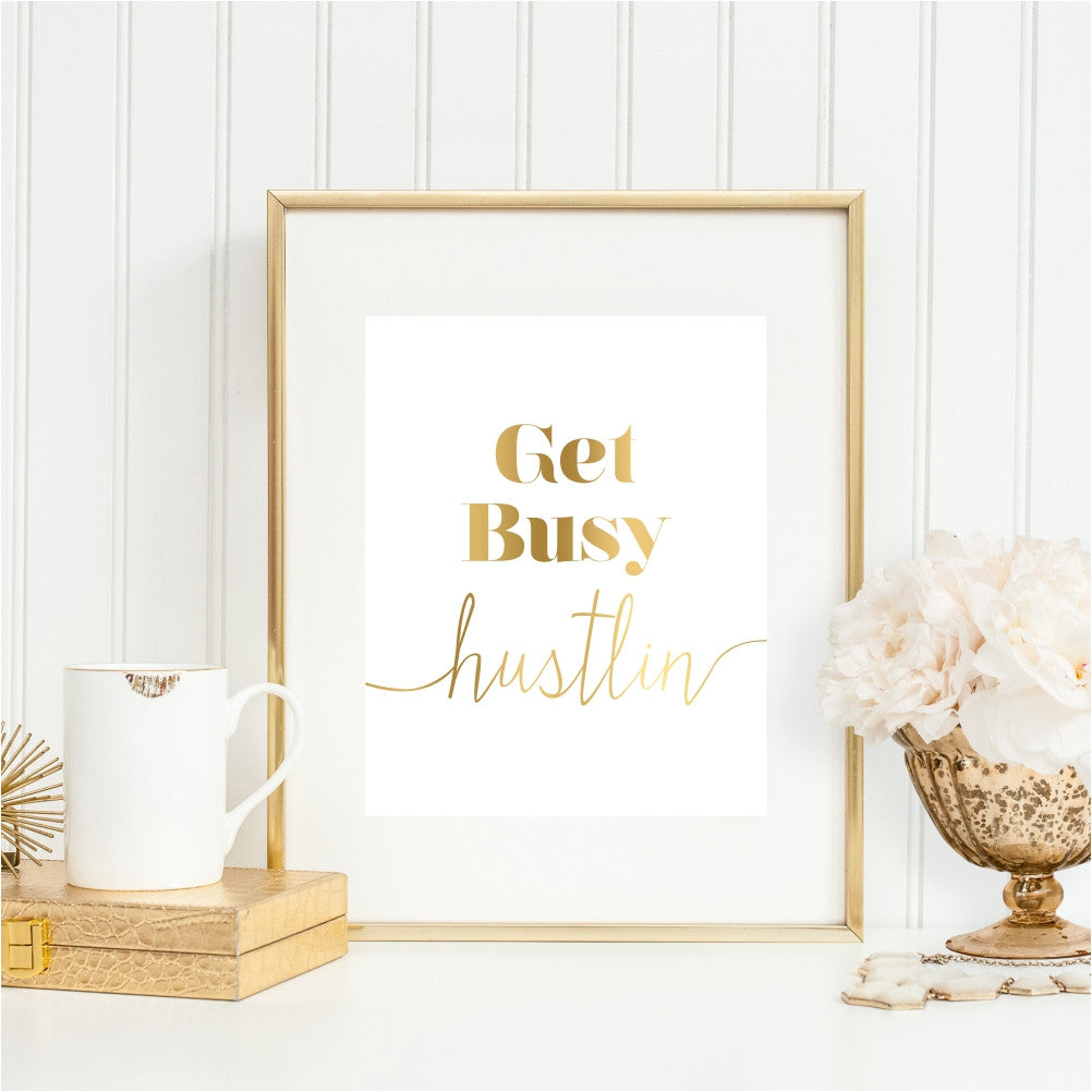 Get Busy Hustlin Gold Wall Art