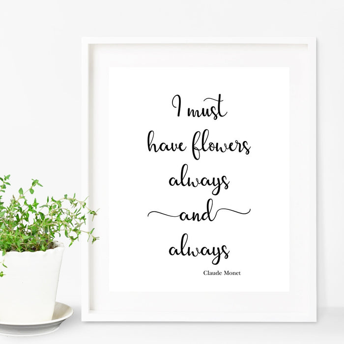 I must have flowers always and always wall art