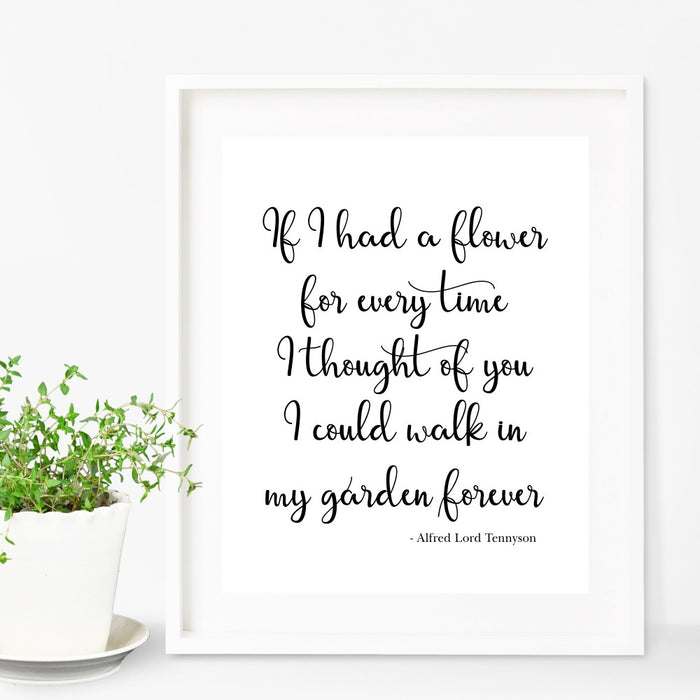 If I Had A Flower For Everytime I Thought Of You Tennyson Quote