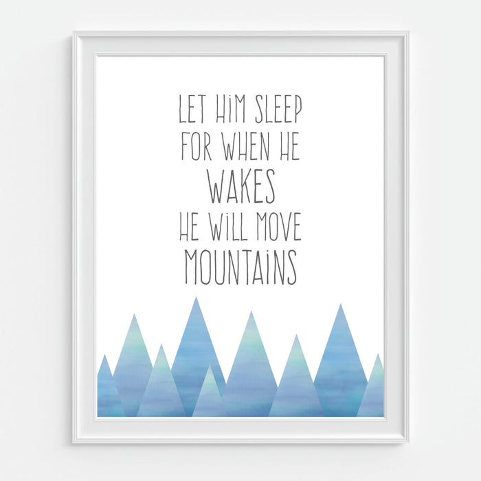 Let Him Sleep For When He Wakes He Will Move Mountains Wall Art