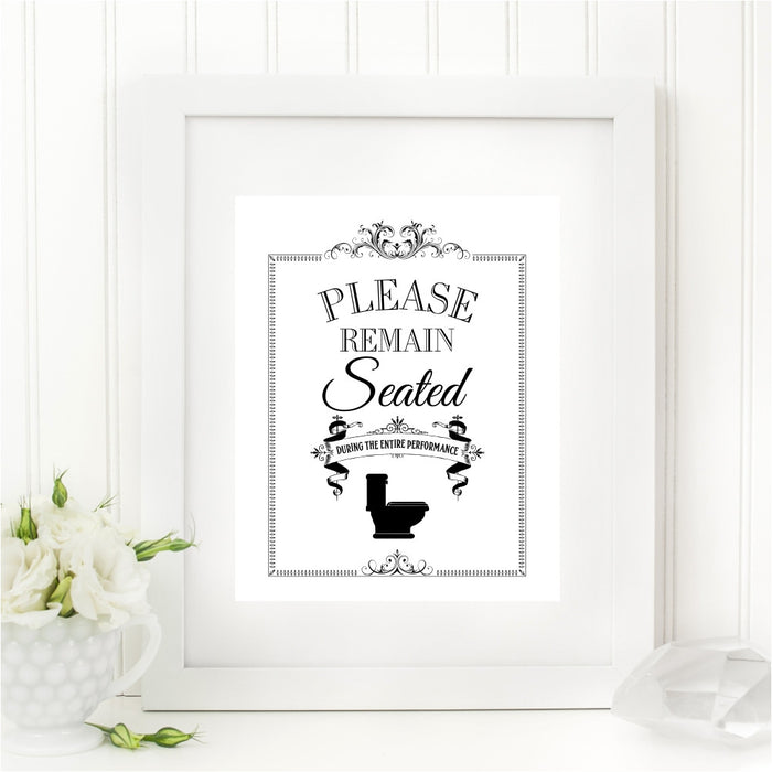 Please Remain Seated During The Entire Performance Wall Art Funny Bathroom Print