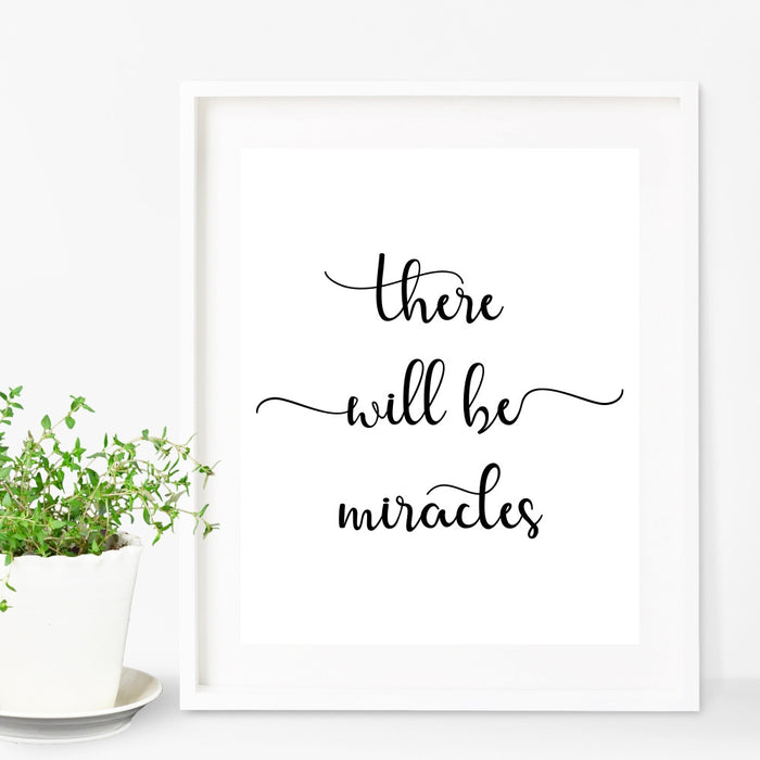 There Will Be Miracles Wall Art