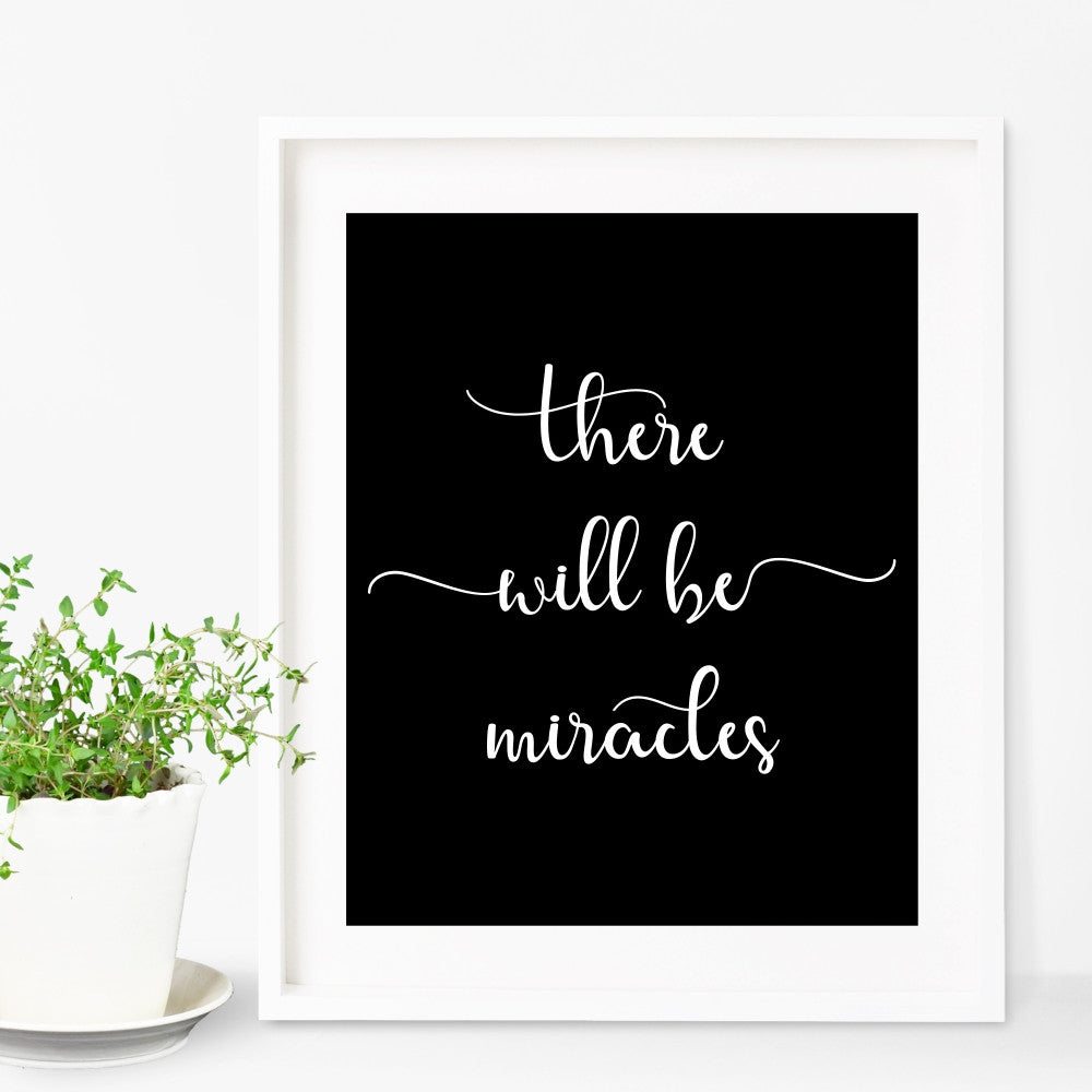 There Will Be Miracles Sign
