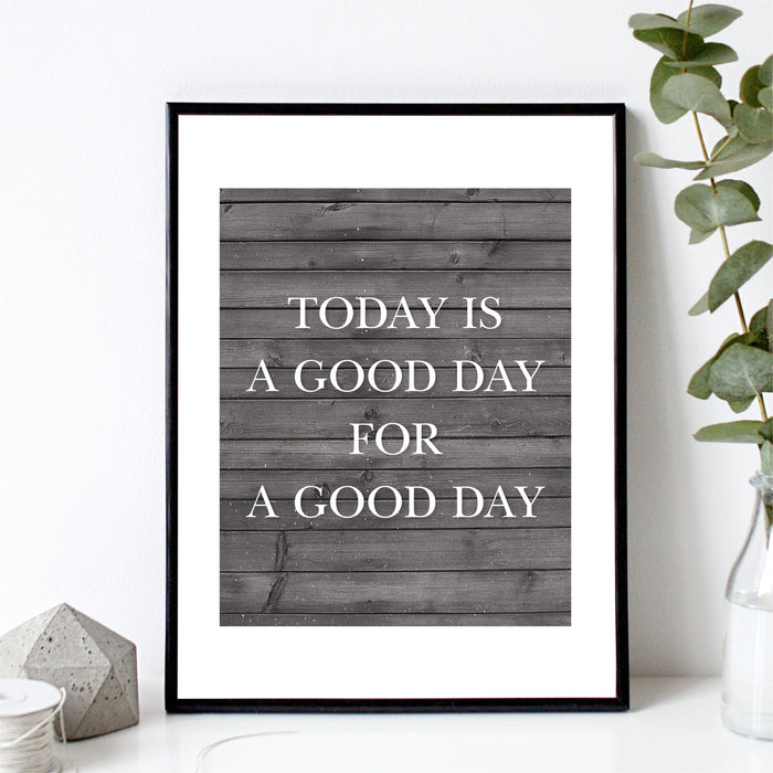 Today Is A Good Day For A Good Day Art Print