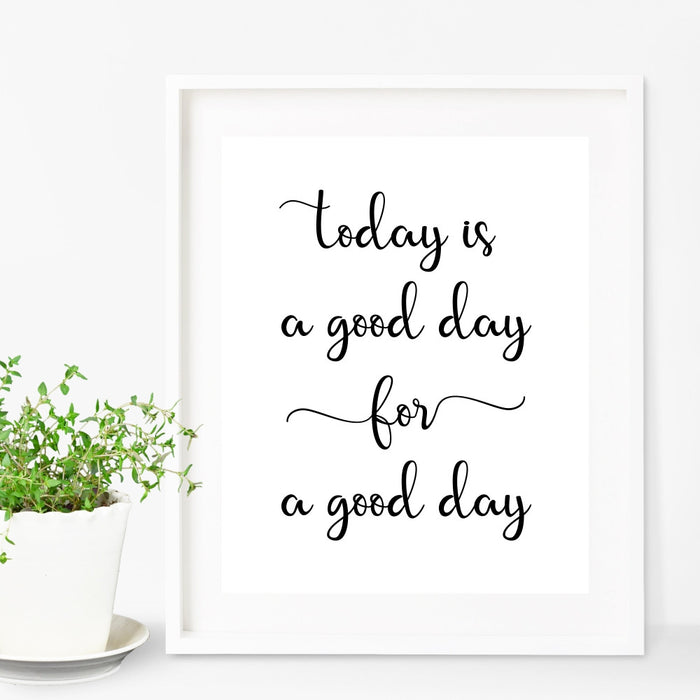 Today Is A Good Day For A Good Day Wall Art