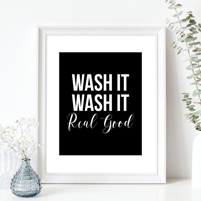 Wash It Real Good Wall Art Funny Bathroom Print
