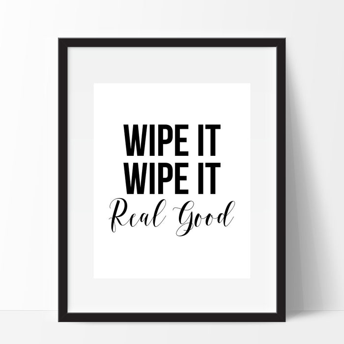 Wipe It Wipe It Real Good Wall Art Funny Bathroom Print Toilet Humor