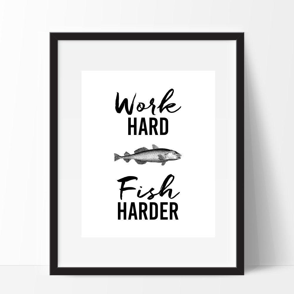 Work Hard Fish Harder Art Print Funny Gift For Man