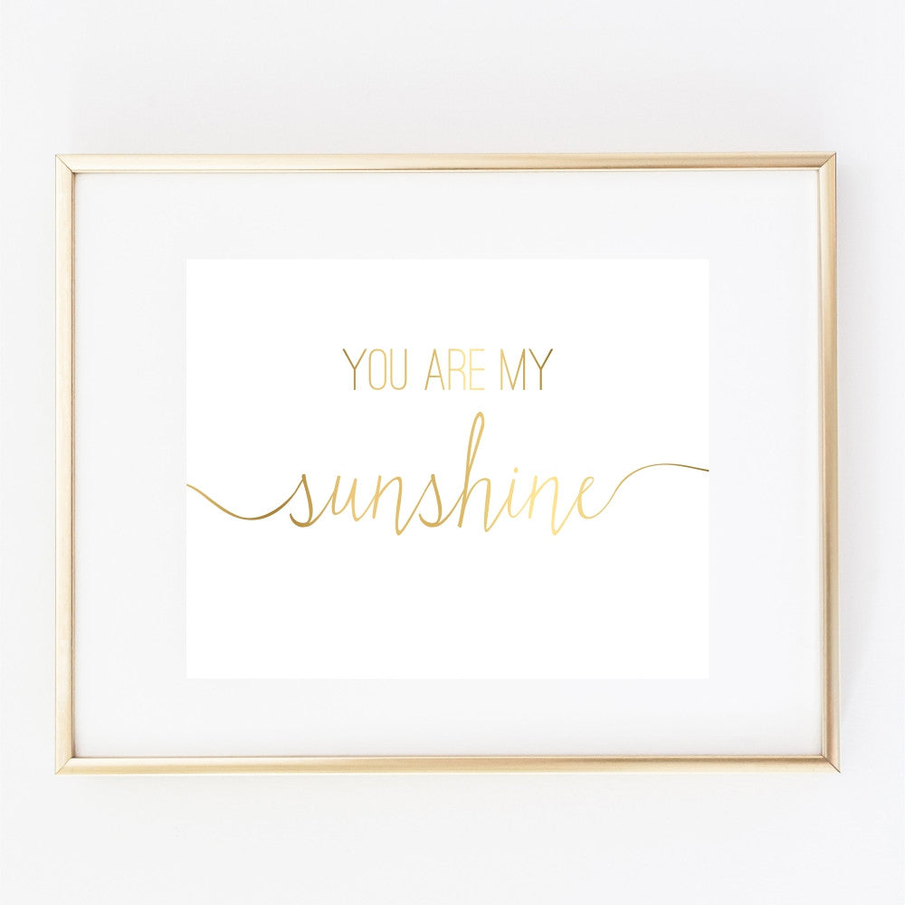 You Are My Sunshine Gold Art Print