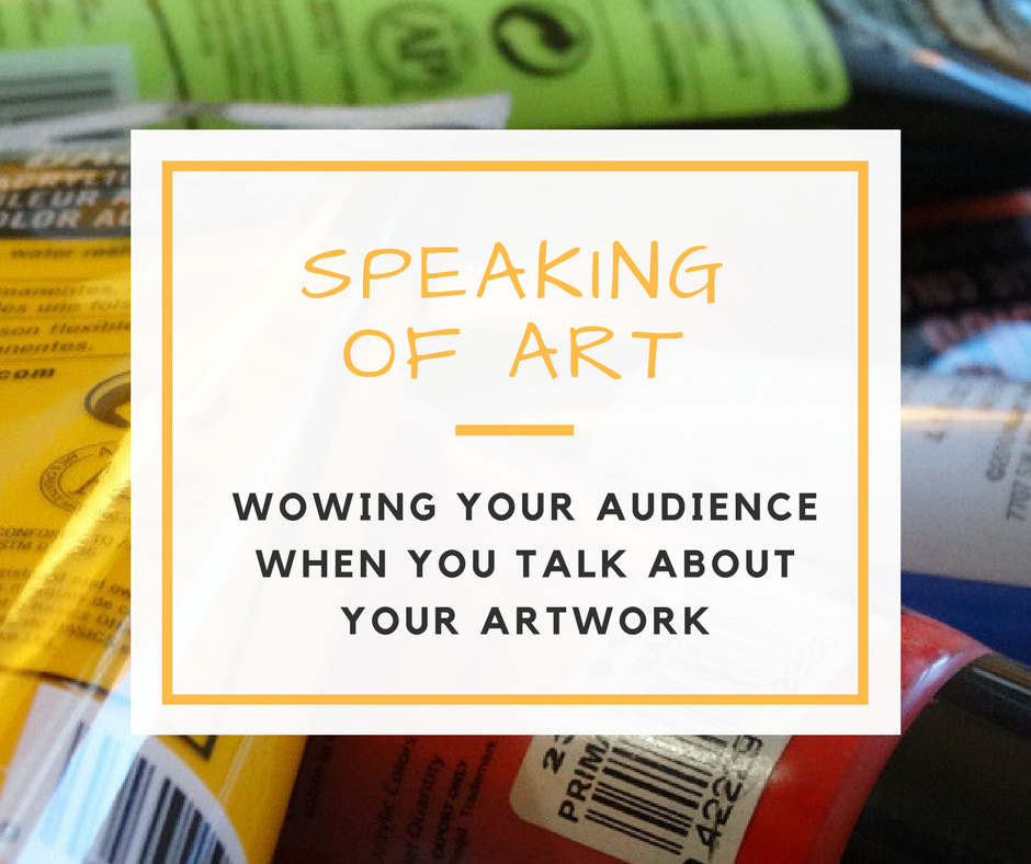 Speaking of Art: How to Wow an Audience