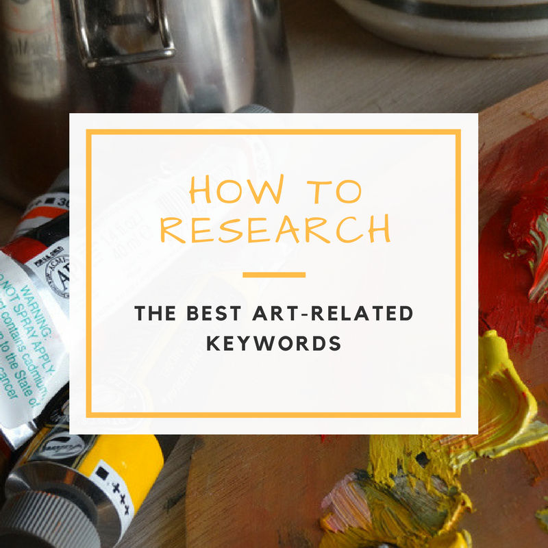 How to Research the Best Art-Related Keywords