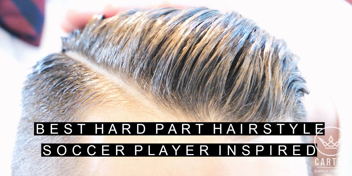 Carter Supply Company Best Hard Part Hairstyle