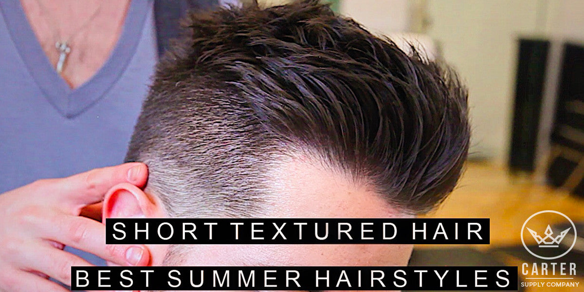 Carter Supply Company Textured Hairstyle Summer