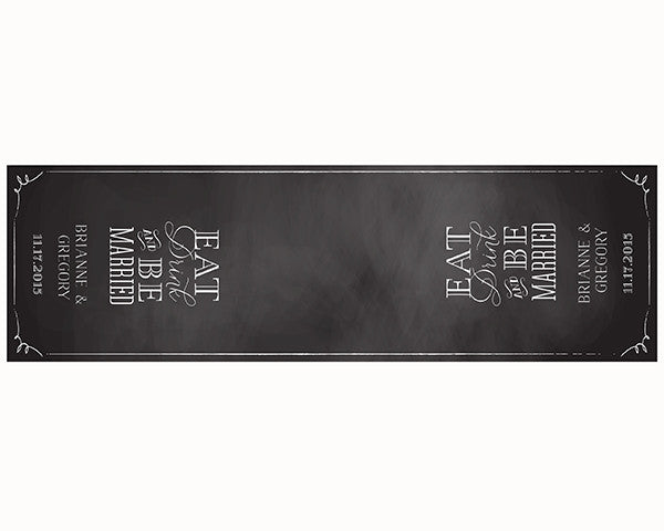 "Personalized Chalkboard Table Runner - ""Eat, Drink & Be Married"""
