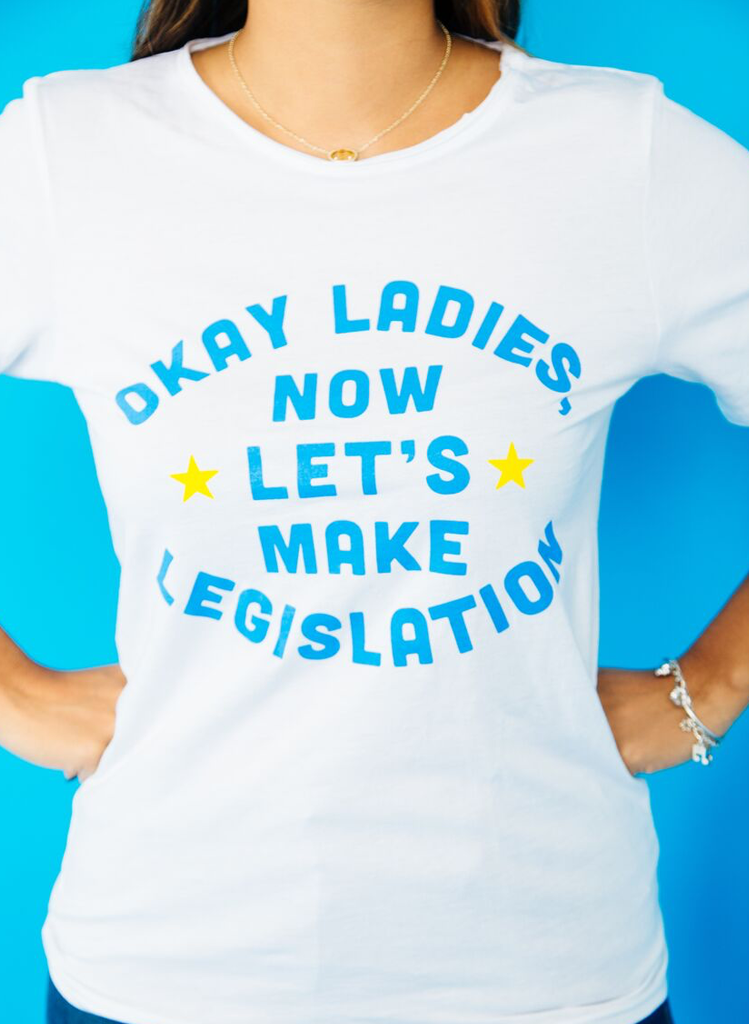 Okay Ladies, Now Let's Make Legislation
