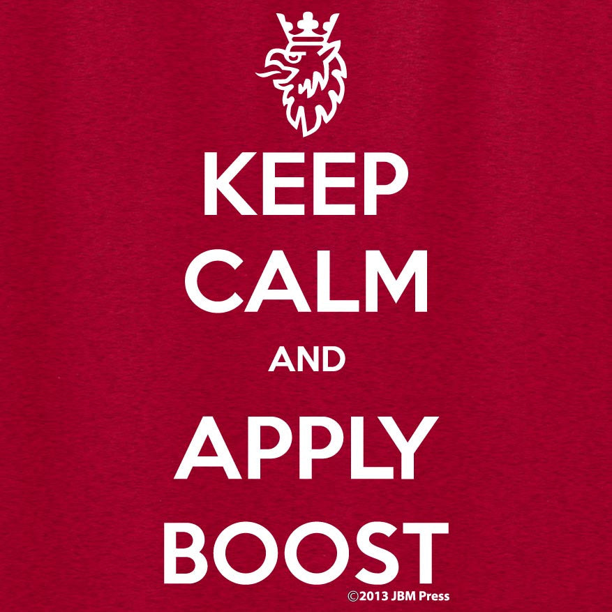 Keep Calm and Apply Boost