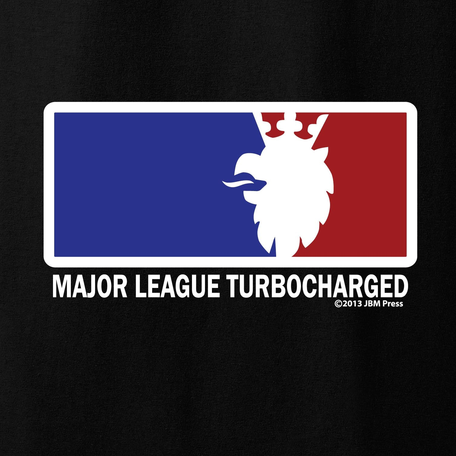 Major League Turbocharged - JBM Press  - 1
