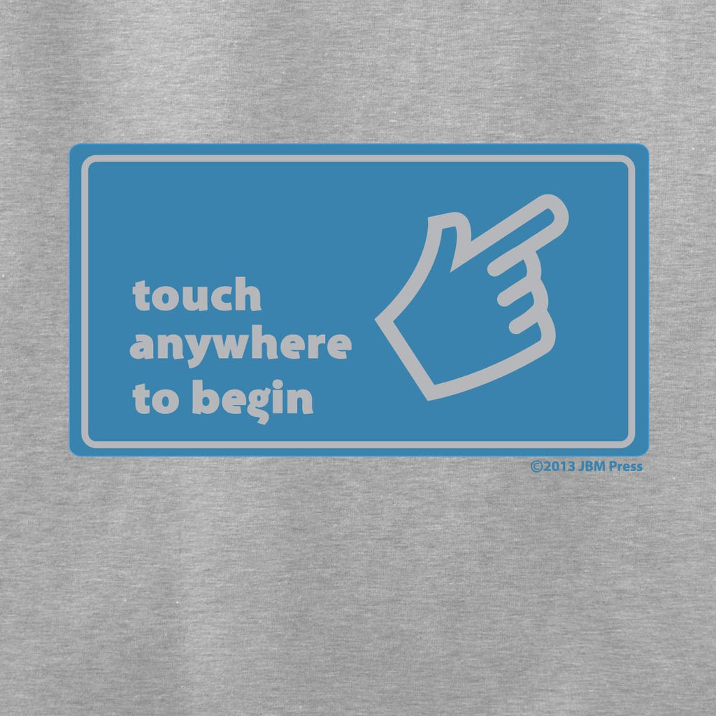 Touch Anywhere To Begin