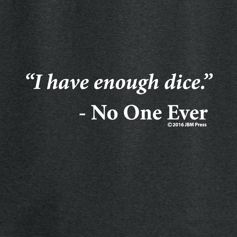 Enough Dice