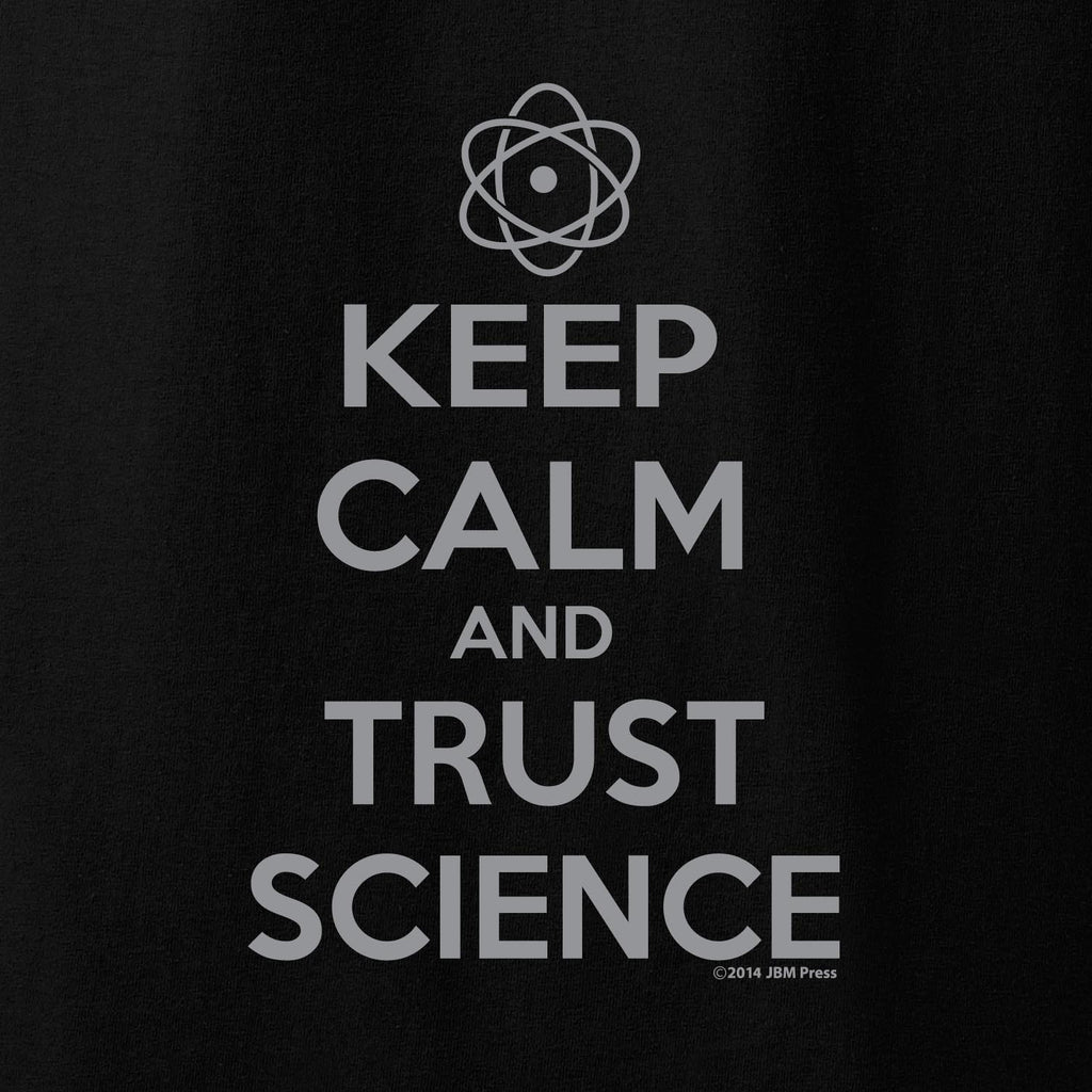 Keep Calm and Trust Science