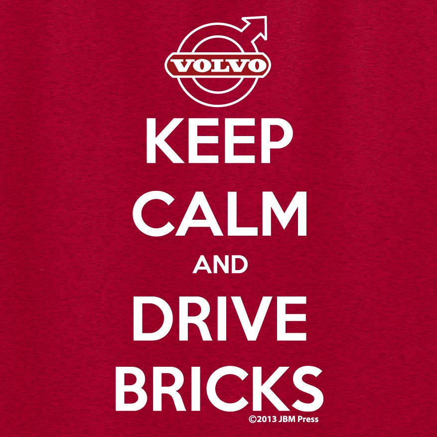 Keep Calm and Drive Bricks