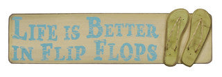 Life is Better in Flip Flops Sign - By the Sea Beach Decor