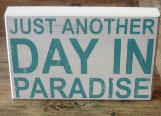Just Another Day In Paradise Sign - By the Sea Beach Decor