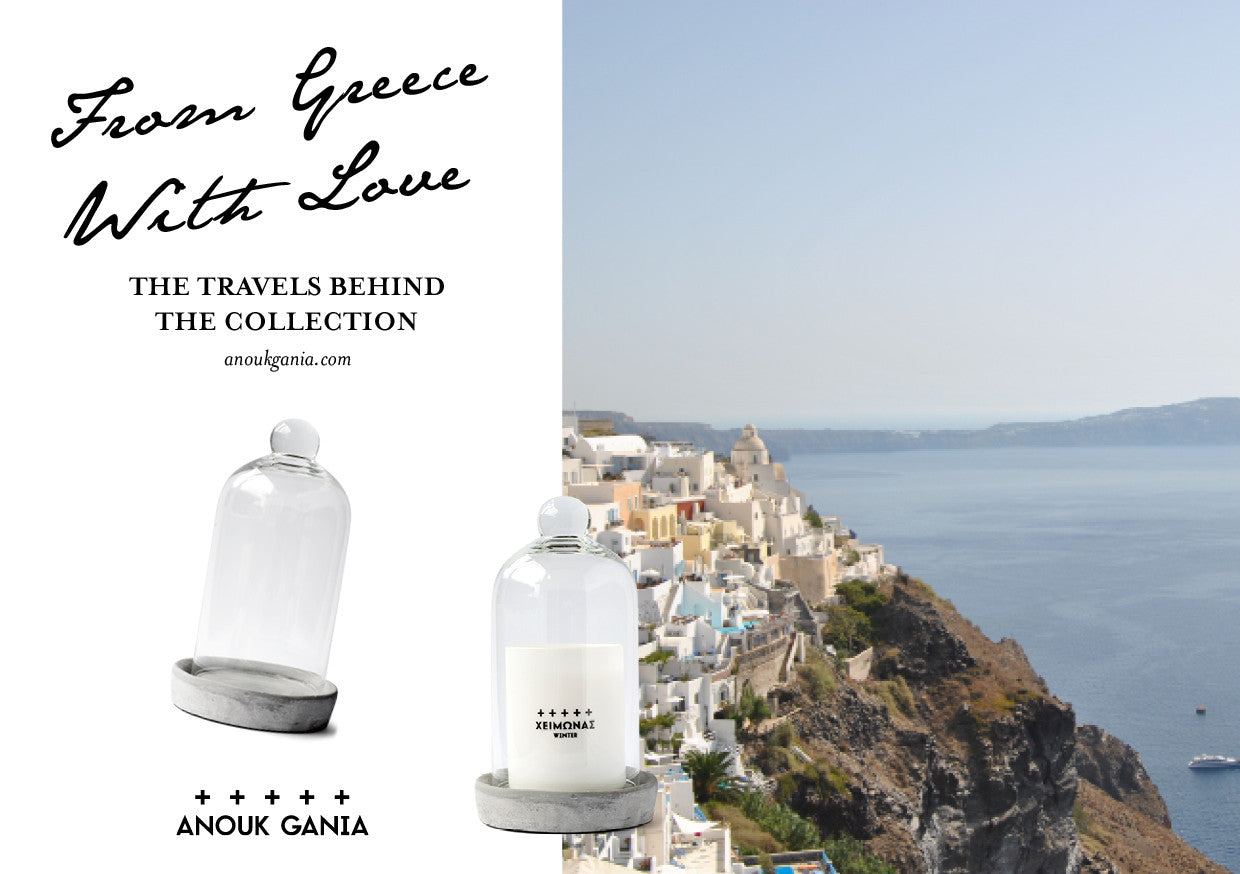 From Greece with Love. The travels behind the collection. Anouk Gania scented candles, home decor and fragrance.