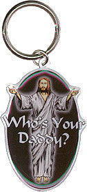 Who's Your Daddy? Jesus Keychain