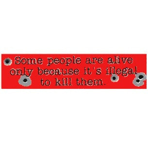 Its Illegal Stupid People Bullet Bumper Sticker