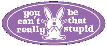 its Happy Bunny Sticker #2 Purple You be Stupid