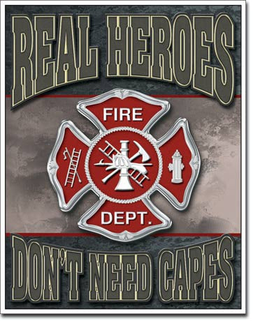 Real Heroes Don't Wear Capes Fire Tin Sign