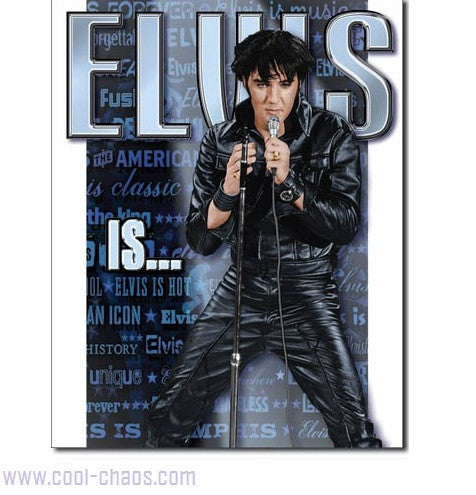 Elvis is... Elvis Presley Tribute Sign