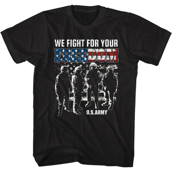 US Army T-Shirt / We fight for your FREEDOM American Flag Army Shirt