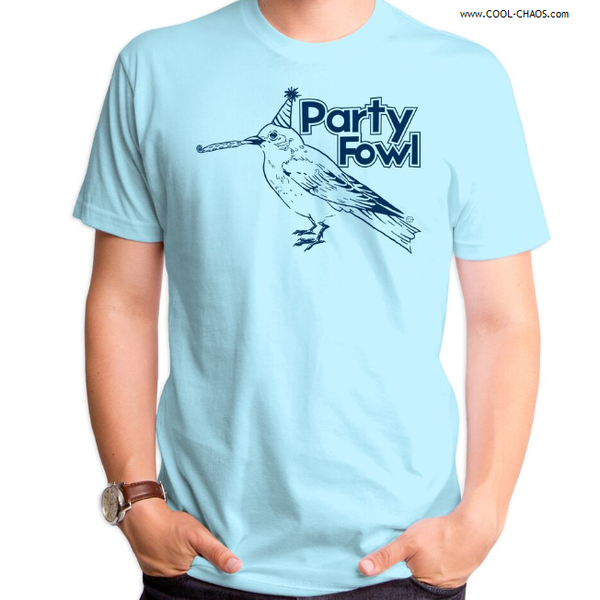 Party Fowl T-Shirt / Funny Partying Novelty Tee