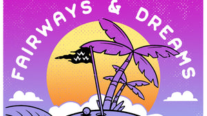 Fairways & Dreams Tour