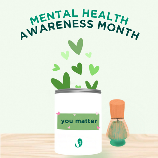 Your Mental Health Matters So Matcha