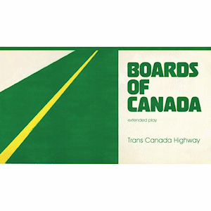 "Boards Of Canada - Trans Canada Highway (12"" EP)"