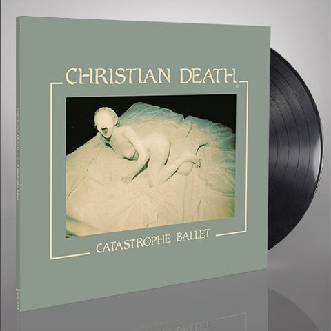 Christian Death - Catastrophe Ballet (Gatefold LP)