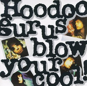 Hoodoo Gurus - Blow Your Cool (LP)