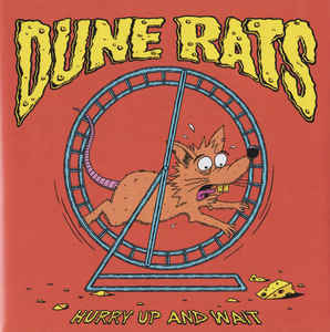 Dune Rats - Hurry Up and Wait (LP)