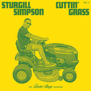 Sturgill Simpson - Cuttin' Grass: Vol. 1 (Gatefold 2xLP)