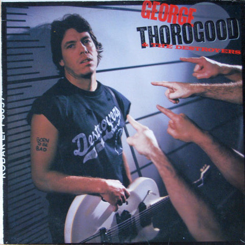 George Thorogood & The Destroyers - Born to be Bad (LP)