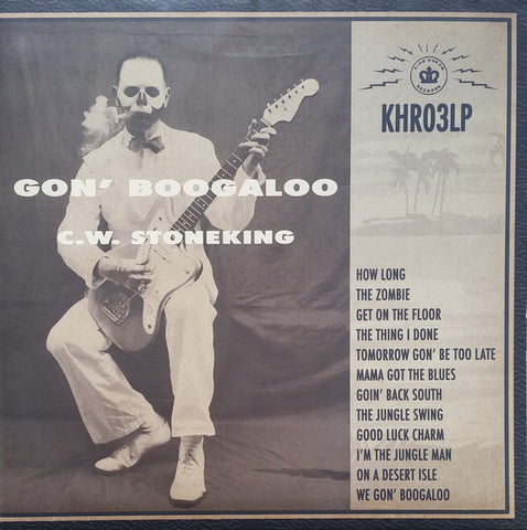 C.W. Stoneking - Gon' Boogaloo (Gatefold LP)