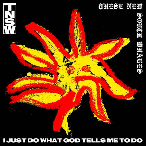 These New South Whales - I Just Do What God Tells Me To Do