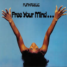 Funkadelic - Free Your Mind...And Your Ass Will Follow  (Gatefold LP)