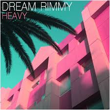 Dream Rimmy - Heavy (EP)